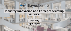 Bayes Centre PhD event