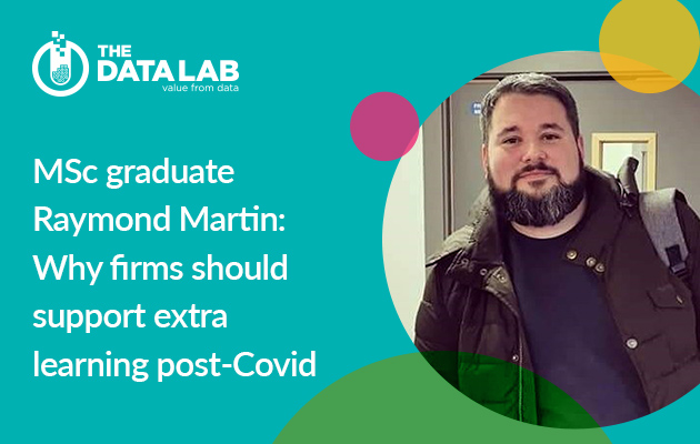 MSc student Raymond Martin: Why firms should support extra learning post-Covid