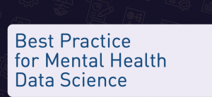 Best practice for mental health data science