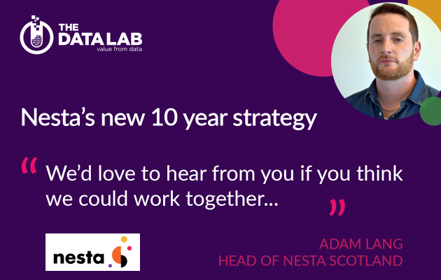 Nesta's new 10 year strategy. We'd love to hear from you if you think we could work together - Adam Lang, head of Nesta Scotland