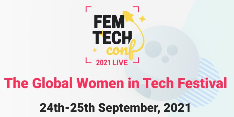 Fem Tech Conf 2021 Live - The global women in tech festival - 24-25th September, 2021